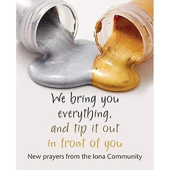 We bring you everything, and tip it out in front of you: New prayers from the Iona Community