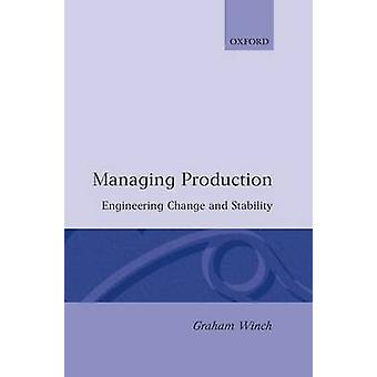 Managing Production by Winch & Graham M.