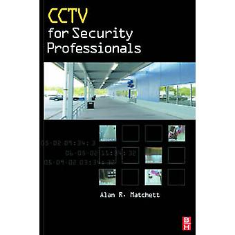 Cctv for Security Professionals by Machette & Alan