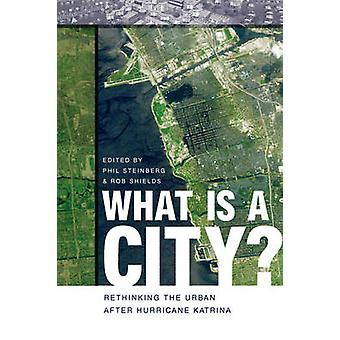 Hva er en by Rethinking urbane orkanen Katrina av Steinberg & Phil