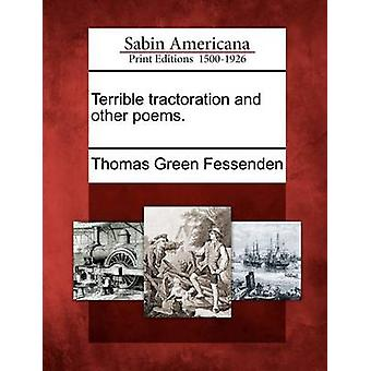 Terrible tractoration and other poems. by Fessenden & Thomas Green