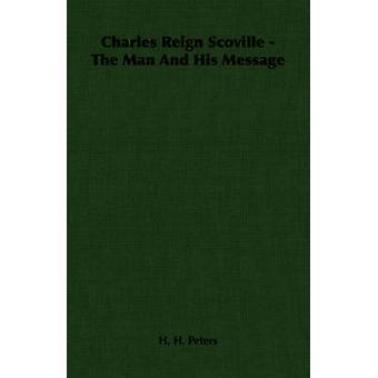 Charles règne Scoville l'homme et son Message par Peters & H. H.