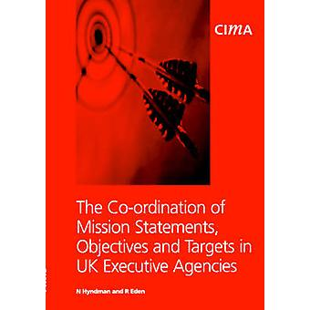 Samordning av Mission uttalanden mål i Storbritannien genomförandeorgan genom Eden & R.