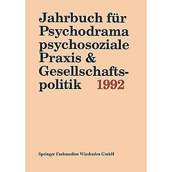 Jahrbuch fr psychosoziale de Psychodrama Praxis Gesellschaftspolitik 1994 por Buer y PD Dr. Ferdinand