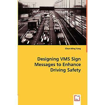 Projetando mensagens de sinal VMS para melhorar a segurança de condução por Yang & w