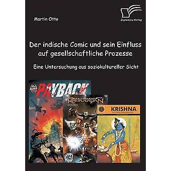 Der Indische Comic Und Sein Einfluss Auf Gesellschaftliche Prozesse Eine Untersuchung Aus Soziokultureller Sicht av Otto & Martin