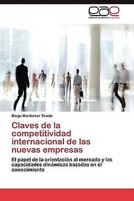 Claves de la competitividad internacional de las nuevas empresas by Monferrer Tirado Diego