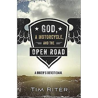 God, a Motorcycle, and the� Open Road: A Biker's Devotional