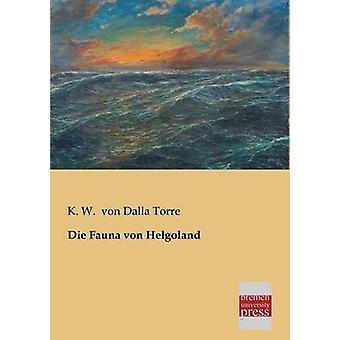 Die Fauna Von Helgoland by Von Dalla Torre & K. W.