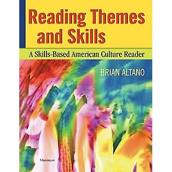 Reading Themes and Skills - A Skills-based American Culture Reader by