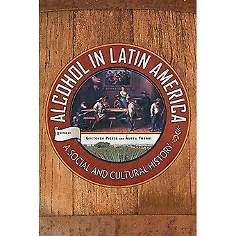 Alcohol in Latin America: A Social and Cultural History