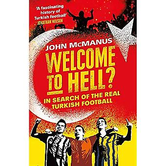 Welcome to Hell?: In Search of the Real Turkish� Football