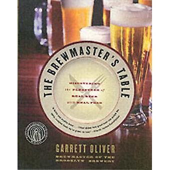 Brewmaster's Table - Discovering the Pleasure of Real Beer with Real F