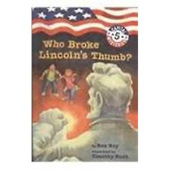 Who Broke Lincoln's Thumb? by Ron Roy - Timothy Bush - 9780756975241
