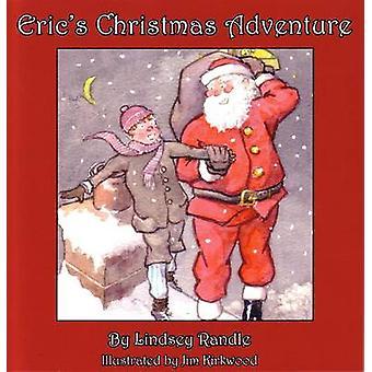 Eric's Christmas Adventure by Lindsey Randle - Jim Kirkwood - 9780755
