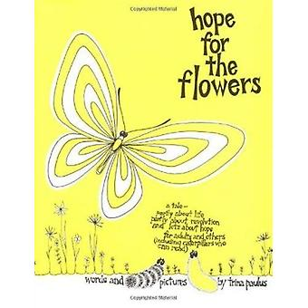 Hope for the Flowers by Trina Paulus - 9780809101740 Book