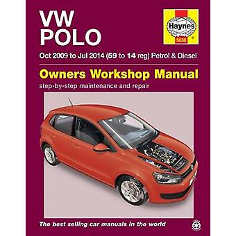 VW Polo Petrol and Diesel Owner's Workshop Manual - 09-14 by Peter T.