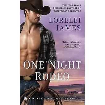 One Night Rodeo by Lorelei James - 9781101990612 Book