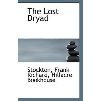 The Lost Dryad by Stockton Frank Richard - 9781113282231 Book
