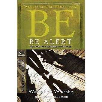 Be Alert ( 2 Peter 2 & 3 John Jude ) - Beware of the Religious Imposto