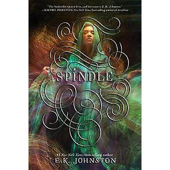 Spindle by E K Johnston - 9781484776186 Book