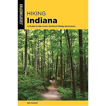 Hiking Indiana - A Guide to the State's Greatest Hiking Adventures by