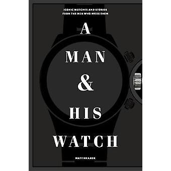 A Man and His Watch by Matthew Hranek - 9781579657147 Book