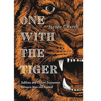 One with the Tiger - Sublime and Violent Encounters Between Humans and