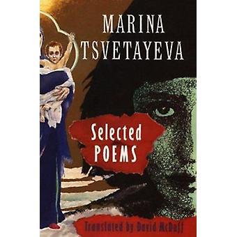 Selected Poems by Marina TSvetaeva - David McDuff - 9781852240257 Book