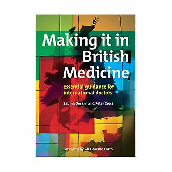 Making it in British Medicine - Essential Guidance for International D
