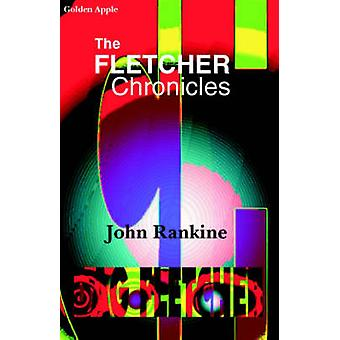 The Fletcher Chronicles by John Rankine - 9781904073284 Book