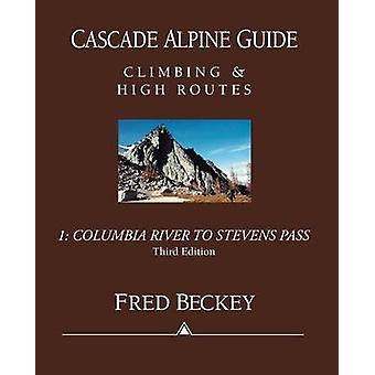Columbia River to Stevens Pass (3rd) by Fred W Beckey - 9780898865776