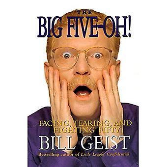 I big Five-Oh: affrontare, temere e combattere cinquanta