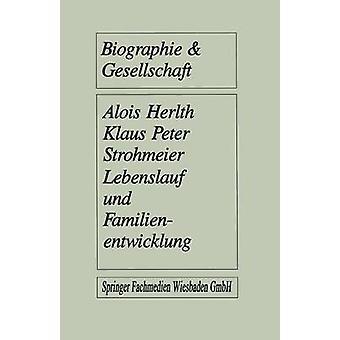 Lebenslauf Und Familienentwicklung Mikroanalysen Des Wandels Familialer Lebensformen by Herlth & Alois