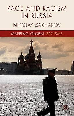 Race and Racism in Russia by Zakharov & Nikolay