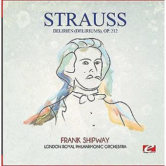 Strauss - Delirien (Delirium) op. 212 [CD] USA importieren