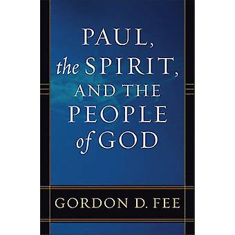 Paul the Spirit and the People of God by Gordon D Fee