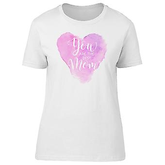 You Are The Best Mom Pink Heart Tee Women's -Image by Shutterstock
