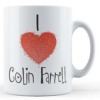 Decorative Writing I Love Colin Farrell Printed Mug