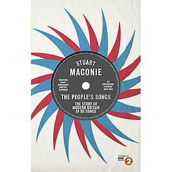 The People's Songs - The Story of Modern Britain in 50 Records by Stua