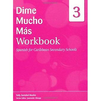 Dime - Spanish for Caribbean Secondary Schools Workbook 3 - Dime Mucho