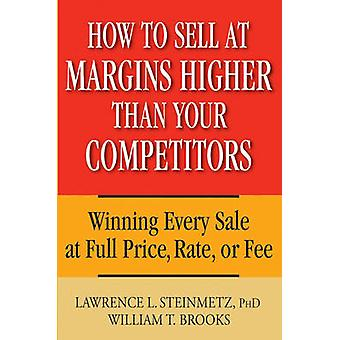How to Sell at Margins Higher Than Your Competitors - Winning Every Sa