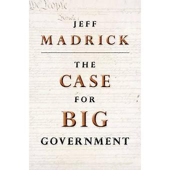 The Case for Big Government (Revised edition) by Jeff Madrick - Ruth