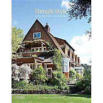 Shingle Style - Living in San Fancisco's Brown Shingles by Lucia Howar