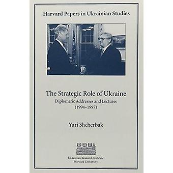 The Strategic Role of Ukraine - Diplomatic Addresses and Lectures - 19
