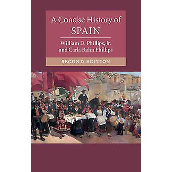 A Concise History of Spain (2nd Revised edition) by William D. Philli