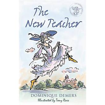 The New Teacher by Dominique Demers - Tony Ross - 9781846883996 Book