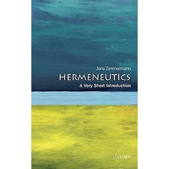 Hermeneutyki - bardzo krótkie wprowadzenie przez Jens Zimmermann - 97801996