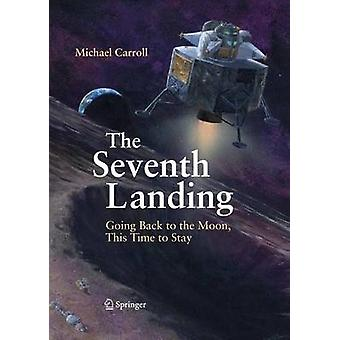 The Seventh Landing - Going Back to the Moon - This Time to Stay by Mi