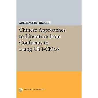 Chinese Approaches to Literature from Confucius to Liang Ch'i-Ch'ao b